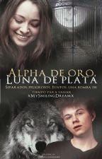 Alpha de Oro, Luna de Plata. [EDITANDO] by xMySmilingDreamx