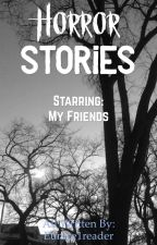 Horror Stories by Eunice1reader