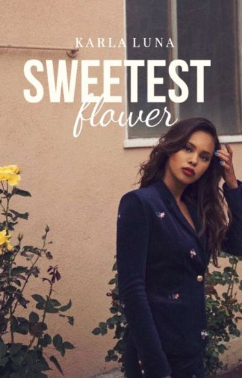 the sweetest flower