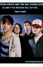 Peter Wentz and The Fall Down Guys (A Long Title Because Fall Out Boy, That's Why) by FallOutPotato