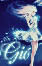 NẾU NHƯ LÀ ...GIÓ [FULL] by Chiuchiu4314