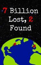 7 Billion Lost, 2 Found by caffreyismydog