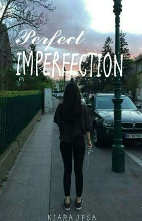 Perfect Imperfection by KiaraJPSA
