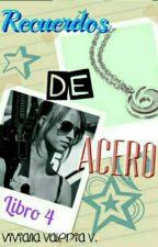 Recuerdos de Acero (S.E #4) by vidavirix
