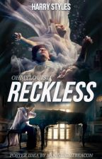 Reckless « h.s [EN EDICIÓN] by ohmylouist
