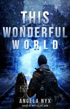 This Wonderful World (boyxboy) Book #3 by Mysty-Nyx