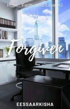 Forgiven by EessaArkisha