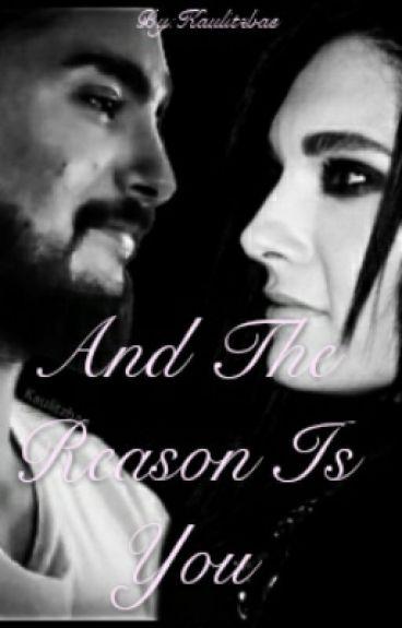 And The Reason Is You [Completa] (Corrigiendo)
