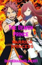 The Demon Prince and the Warrior Princess (Fairy Tail NatZa| Natsuxerza) by DeathDragonSlayer01