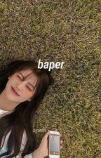 Baper by heyitssanr