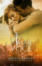 Amar Você. Vol 5 by LarissaRangelT