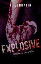 Explosive by FranzGerbatin