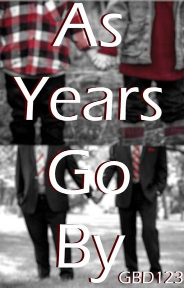 As Years Go By (Frerard)