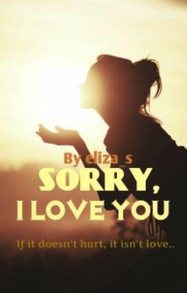 Sorry, I Love You!