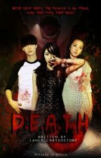 D.E.A.T.H. (Mystery/Thriller) by Lance_Chrysostome