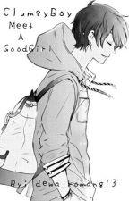 Clumsyboy Meet A Goodgirl by dewa_komang13