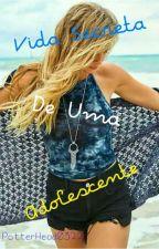 Vida Secreta De Uma Adolescente by PotterHead0322