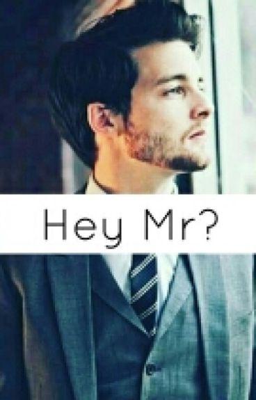 Hey Mr ? ✔