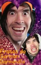 Frases De German Garmendia by Sadako-Sama13