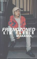 Friend Zoning, Kim Hanbin by MiaKanha_