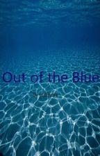Out of the Blue (previously The Siren's Song) by stillhere