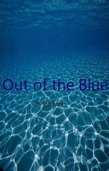Out of the Blue (previously The Siren's Song)