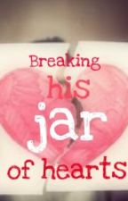 Breaking his jar of hearts (A Playing the Player Story) by Lucky3