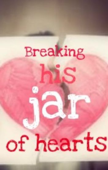 Breaking his jar of hearts (A Playing the Player Story