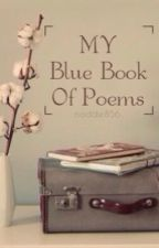 My Blue Book Of Poems by maddie856