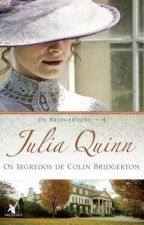 OS SEGREDOS DE COLIN BRIDGERTON - OS BRIDGERTONS #4 - JULIA QUINN by RosimeireSilvaTeixei