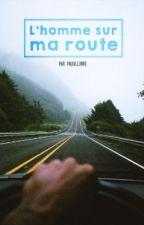 L'homme sur ma route by Pauullinne