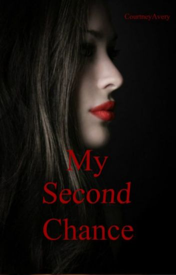 My second Chance (editing slowly)