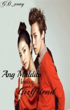 Ang Maldita Kong Girlfriend( One Shot ) by GD_anny