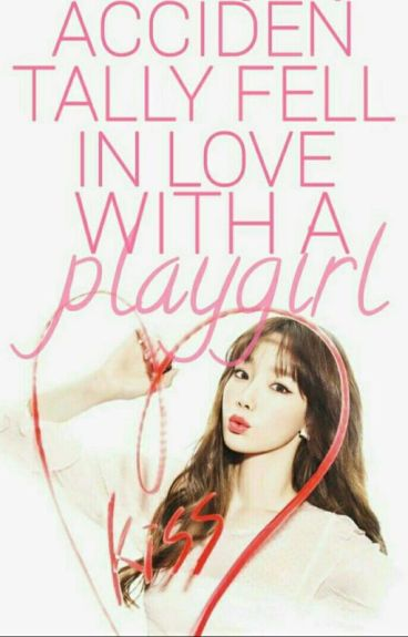 Accidentally Fell In Love With a PLAYGIRL (BaekYeon Fanfic)