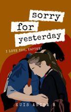 Sorry For Yesterday by euishiteruuu
