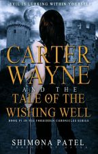 Carter Wayne & The Tale Of The Wishing Well [Coming Soon] by shimonap