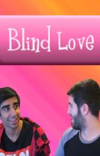Blind Love- A Zerkstar123 Fanfiction by UmbreTheWriter