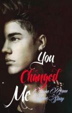 You Changed Me(Jason McCan love story) by kiarasimpson3