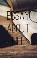 Essay About Life by Eurixiah