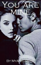 You Are Mine ( In Revisione ) by MyAndJustin