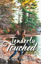 Tenderly Touched [WBS #1 | COMPLETED] by anavetj