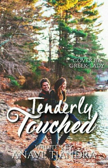 Tenderly Touched [WBS #1 | SUDAH TERBIT]