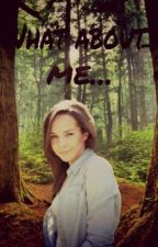 What about me...- Twilight FF by A_Girl_like_you