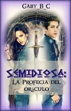 SEMIDIOSA : LA Profecía De El Oráculo (percy Jackson).  by gaby_b_c