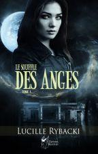Le Souffle des Anges Tome 1 (Edité chez Something Else Editions) by LucilleRybacki
