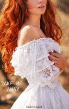 Take Me Away by Giadinaa01