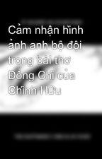 Cảm nhận hình ảnh anh bộ đội trong bài thơ Đồng Chí của Chính Hữu by GiangRen