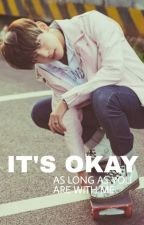 It's Okay || Kim Taehyung's fanfic by pcyshimmieup