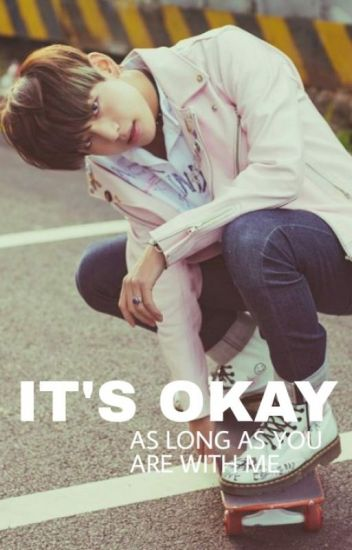 It's Okay || Kim Taehyung's fanfic