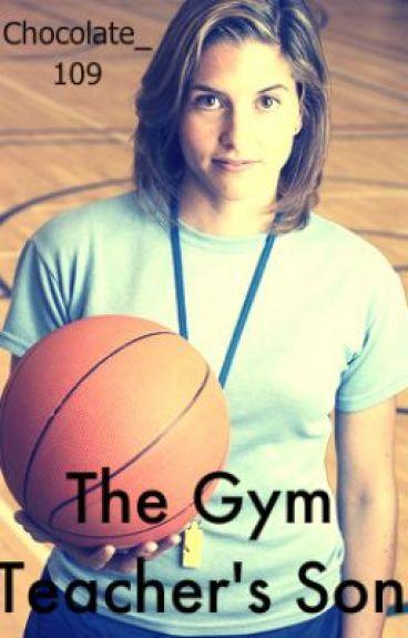 The Gym Teacher's Son